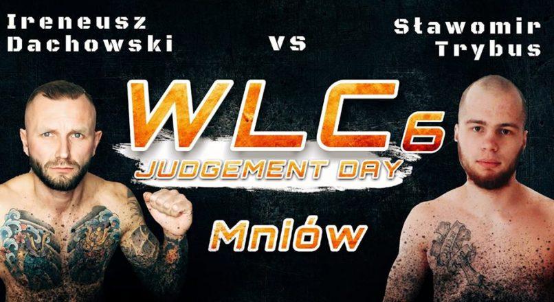 """WLC6 """"Judgement Day"""": Ireneusz Dachowski vs Sławomir Trybus"""