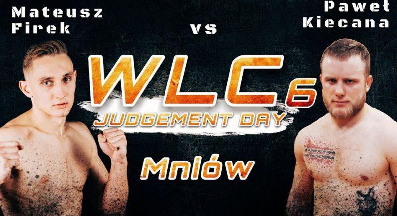 "WLC6 ""Judgement Day"": Mateusz Firek vs Paweł Kiecana"