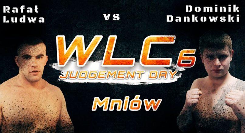 WLC6: Rafał Ludwa vs Dominik Dankowski